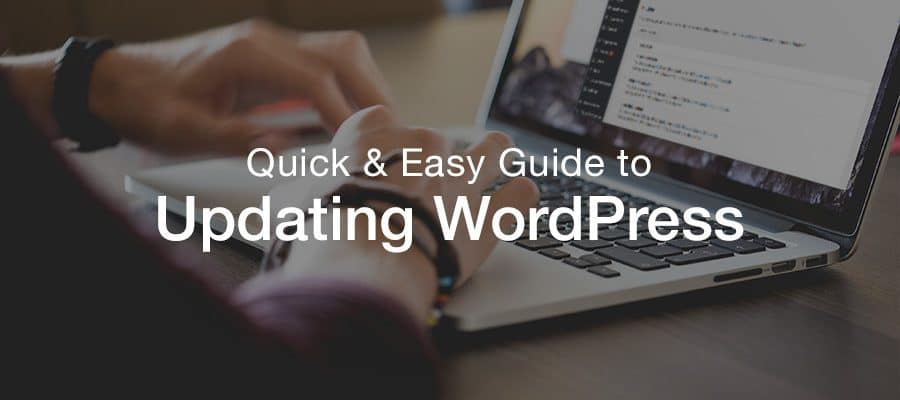 Quick Guide to Updating WordPress – Why and How to Update